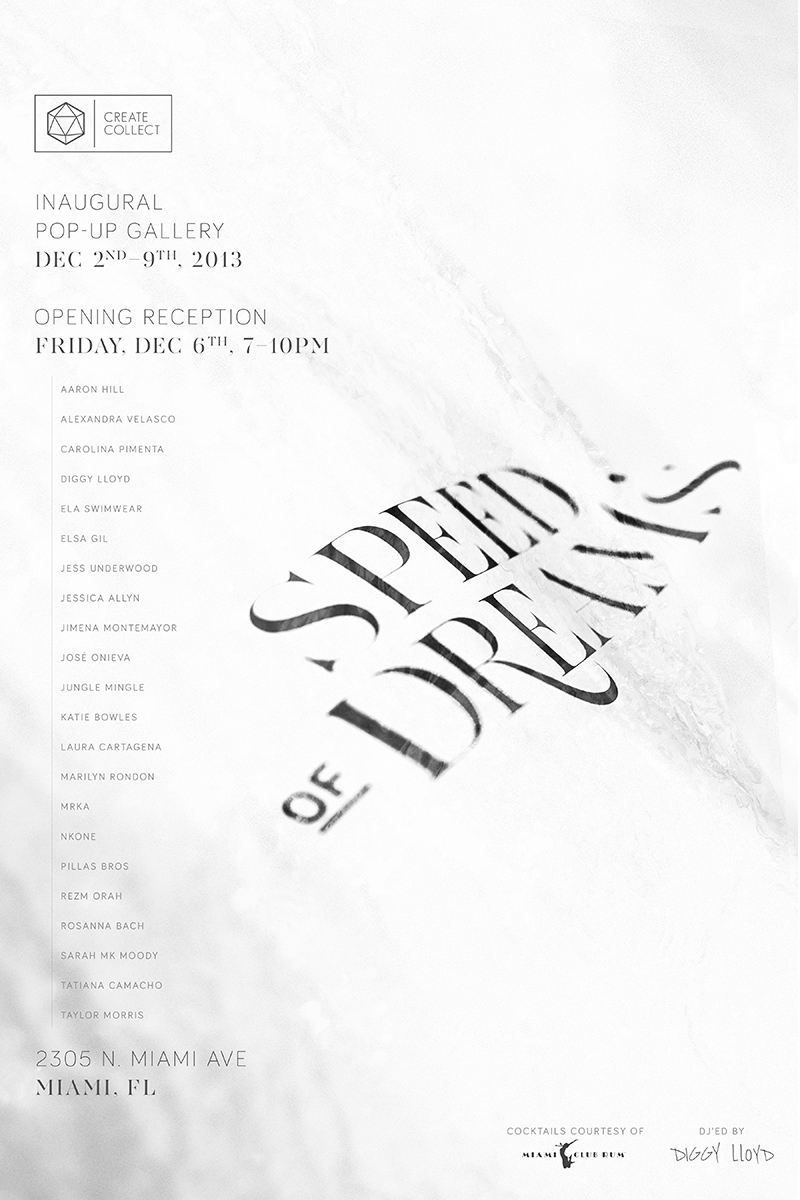 Speed of Dreams,  Pop-up during Miami Art Basel, Miami, US, December 2013  Group show,  Speed of Dreams , opening December 6th, 7pm, Miami 2013