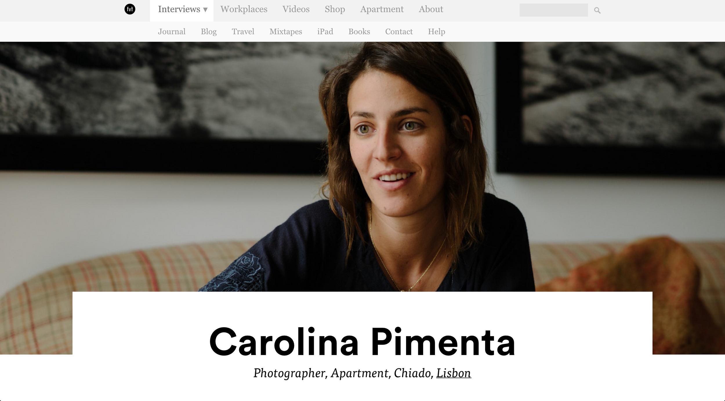 Carolina Pimenta ,  Freunde von Freunden , January 2015  Interview by Antonia Heli for Freunde von Freuden