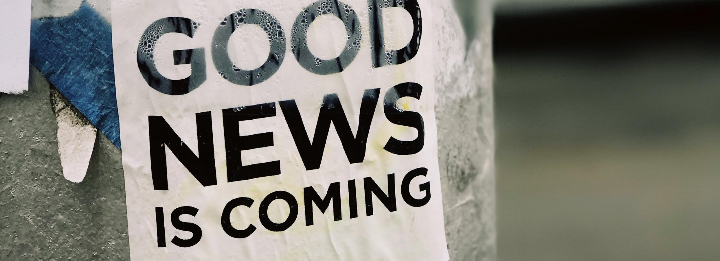 ¿Esta usted listo para recibir noticias buenas? -