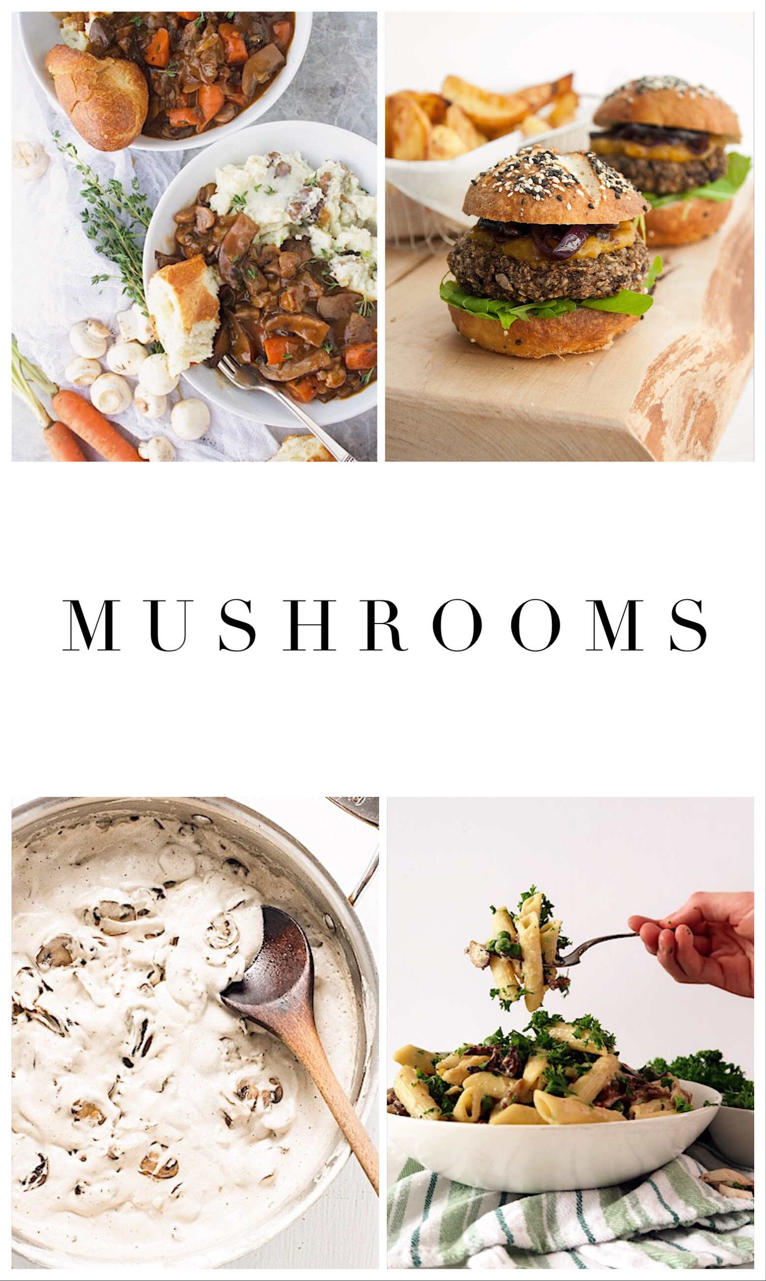 1.    Portobello mushroom bourguignon   , 2.    Mushroom burger   ,  3.    Mushroom sauce   , 4.    Creamy mushroom pasta