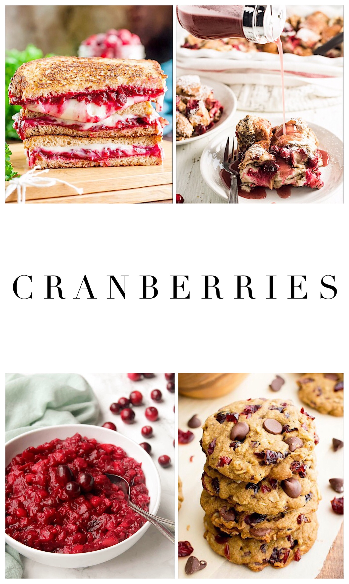 """1.    Grilled """"cheese""""   , 2.    Baked cranberry french toast   , 3.    Homemade cranberry sauce   , 4.    Cranberry chocolate chip cookies"""