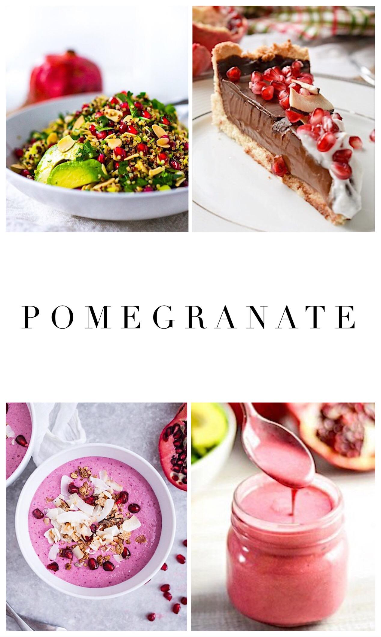1.    Holiday crunch salad   , 2.    Chocolate pomegranate tart   ,  3.    Pomegranate smoothie bowl   , 4.    Pomegranate vinaigrette