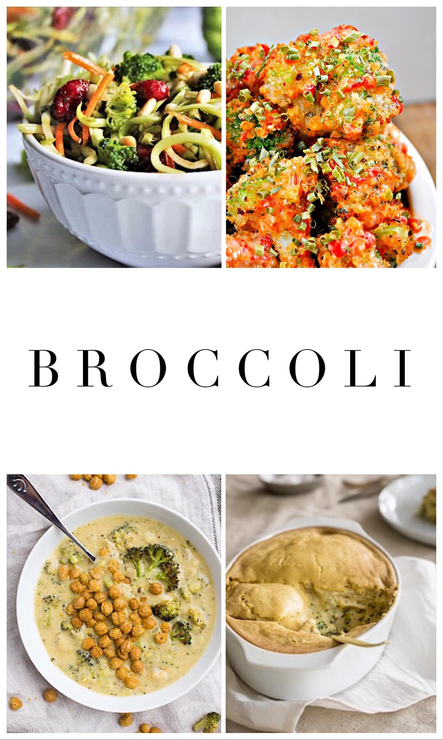 """1.    Roasted broccoli """"cheese"""" soup   , 2.    Bang bang broccoli   ,  3.    Broccoli salad   , 4.    Potato broccoli casserole"""