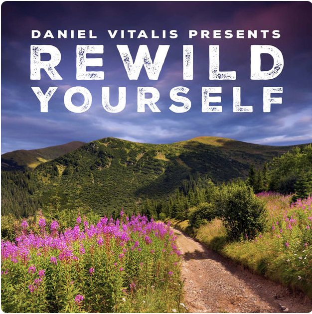 rewild yourself podcast