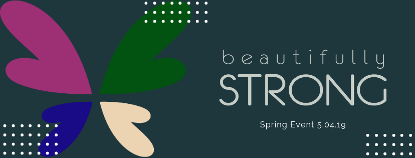 Beautifully Strong Spring Event 2019 -