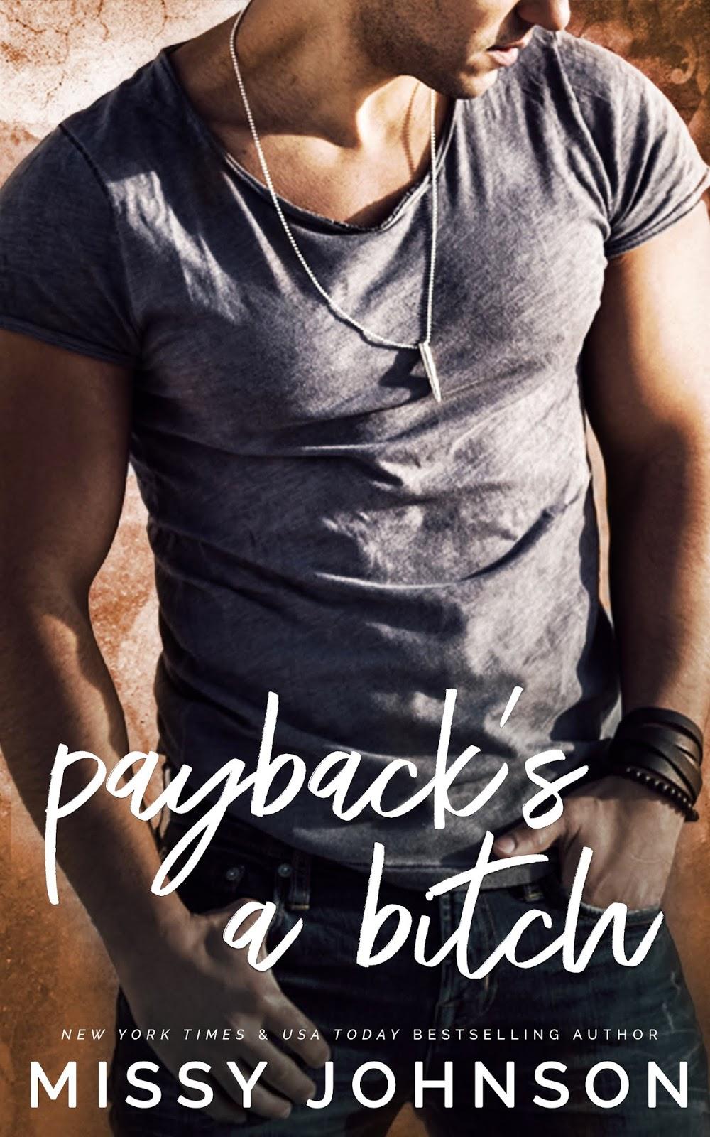Paybacks a Bitch - By Missy Johnson