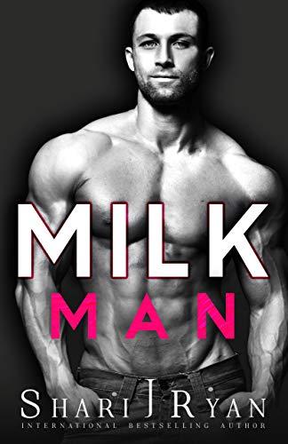 Milk Man - By Shari J. Ryan