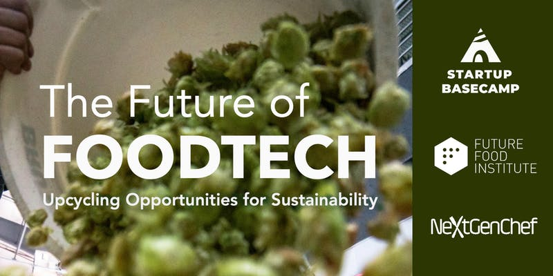 THE FUTURE OF FOOD TECH - Startup Basecamp, San Francisco, March 2019