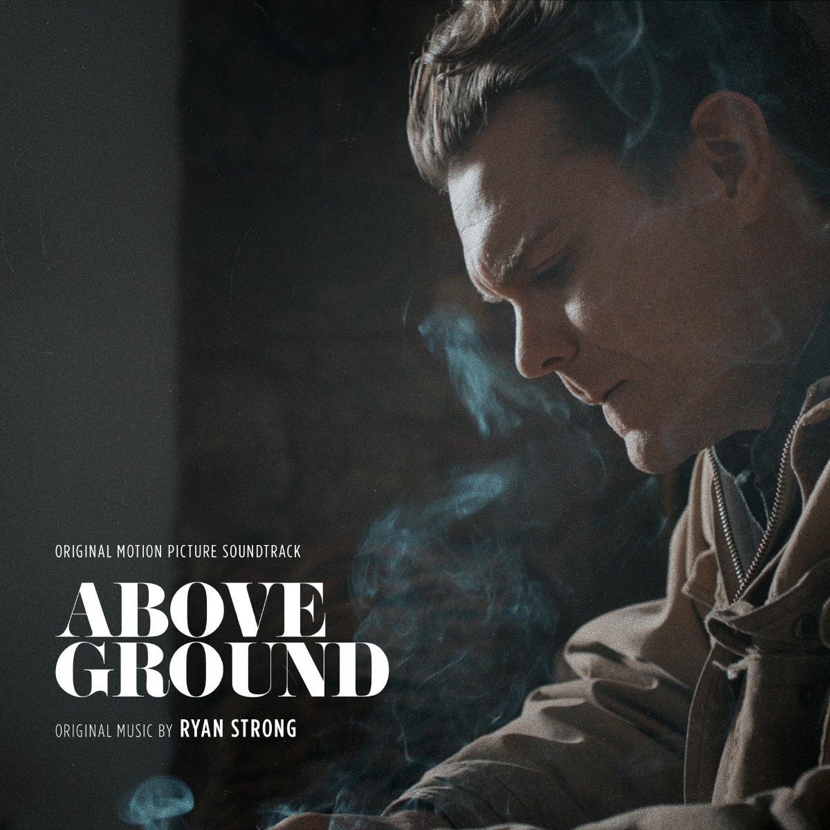 RyanStrong_AboveGround_Movie_Soundtrack.jpg