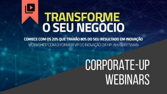 Série de webinars Corporate-up: Taking Innovation Seriously by Inspirational Speakers across the Globe