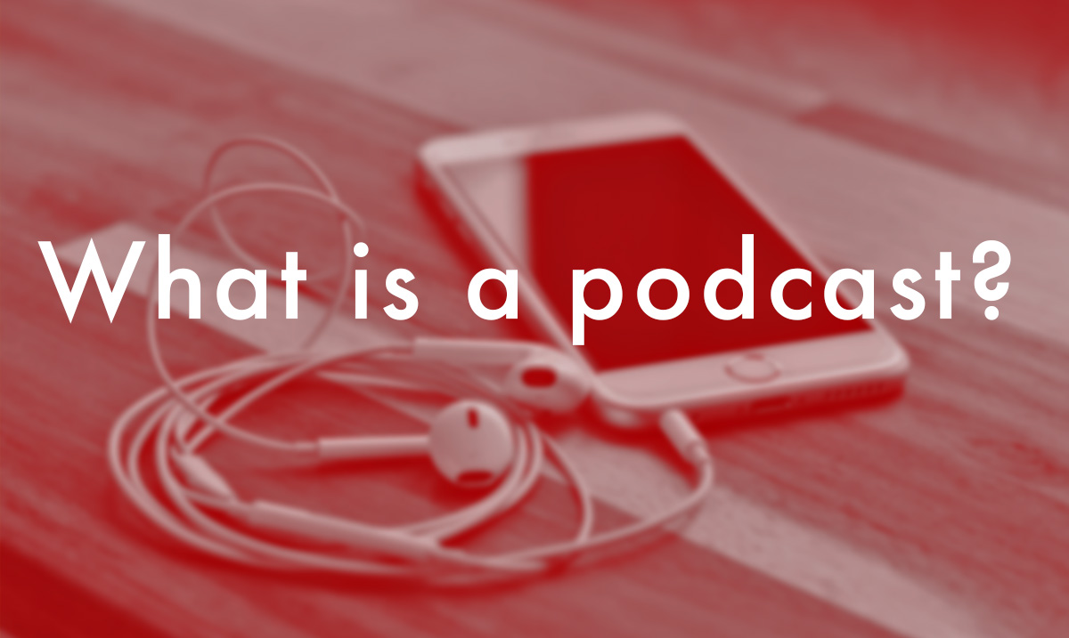 What-Is-A-Podcast-1200x717-Red.jpg