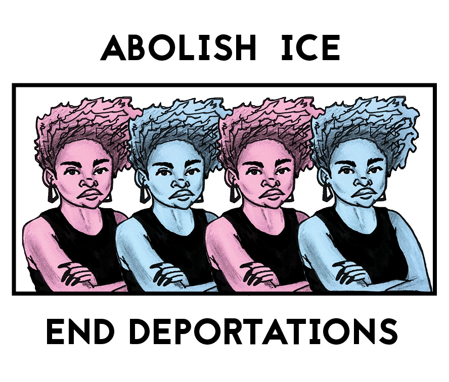 Abolish ICE, End Deportations.  Illustration in support of Black and brown immigrants. Pen, pencil, and digital. 2018.