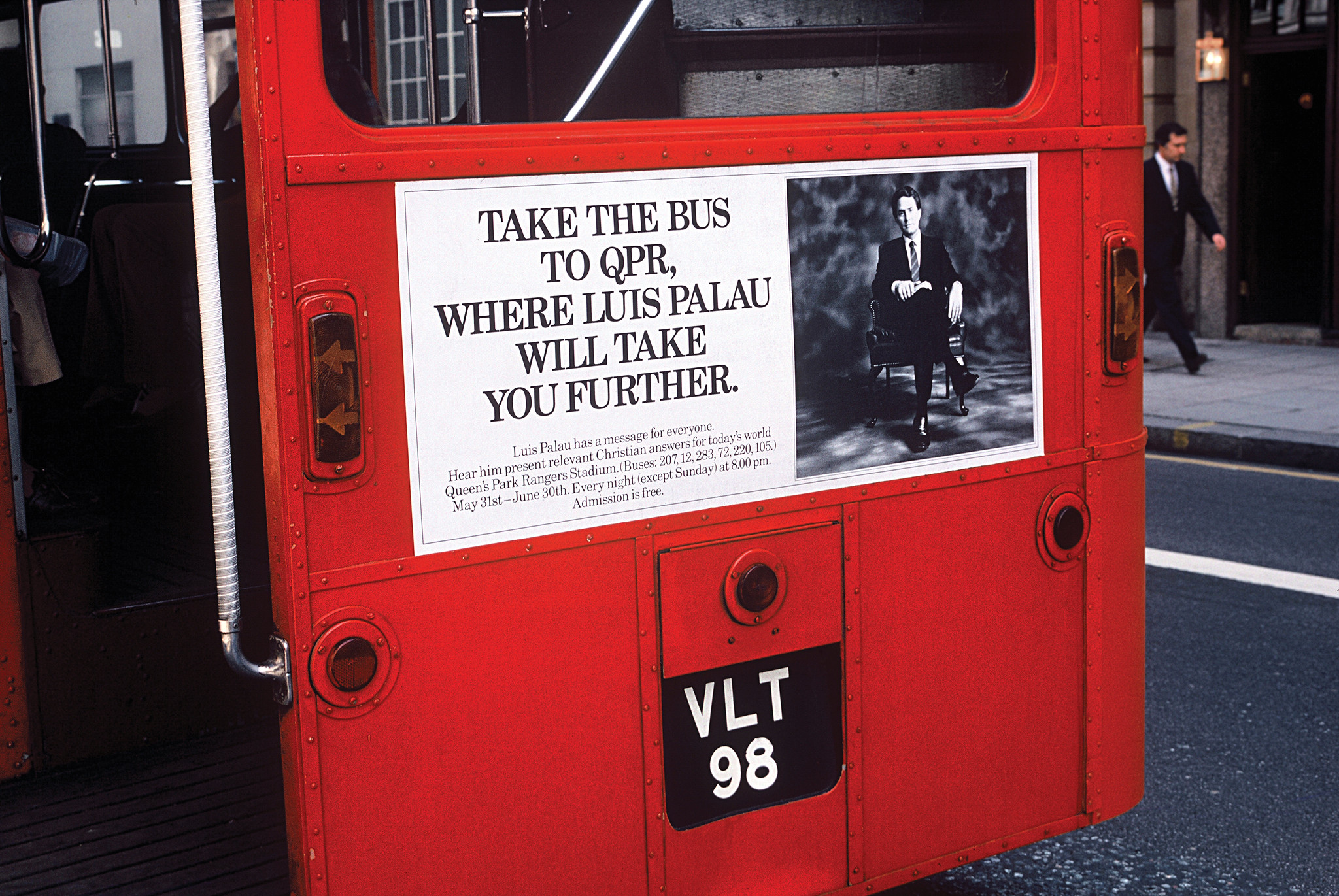 """As part of a massive, award-winning publicity campaign for Luis' Mission to London in 1984, posters were plastered across the city of London with slogans like """"Bring Your Doubts"""" or """"Take this Bus to QPR where Luis Palau will take you further."""""""