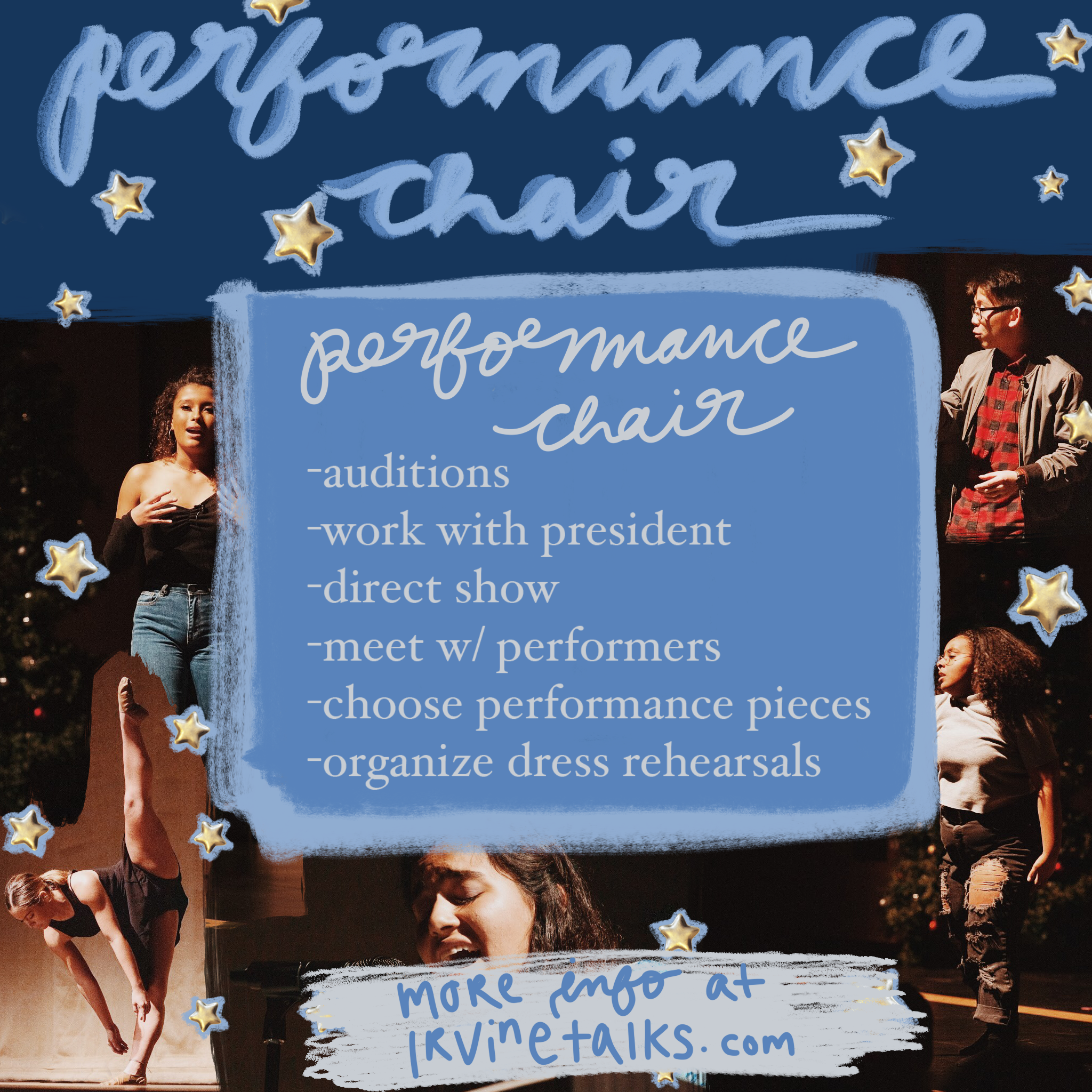 Performance Chair - The Performance Chair is in charge of coordinating and running auditions. Just as the event coordinator will work closely with the Vice President, the Performance Chair will share responsibilities with the President. That means they'll be assisting the President in directing the show, meeting with performers, choosing performance pieces, etc. They will also be responsible for organizing dress rehearsals and meetings with the speakers.