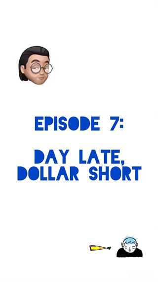 Day Late, Dollar Short -