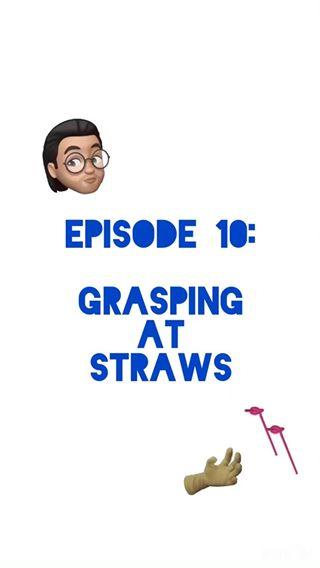 Grasping at Straws -