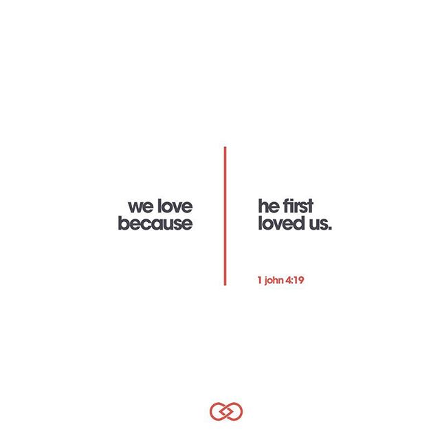 """We love because he first loved us."" -1 John 4:19  #scripture #sundaymotivation #scripturestudy #scripturedesign"