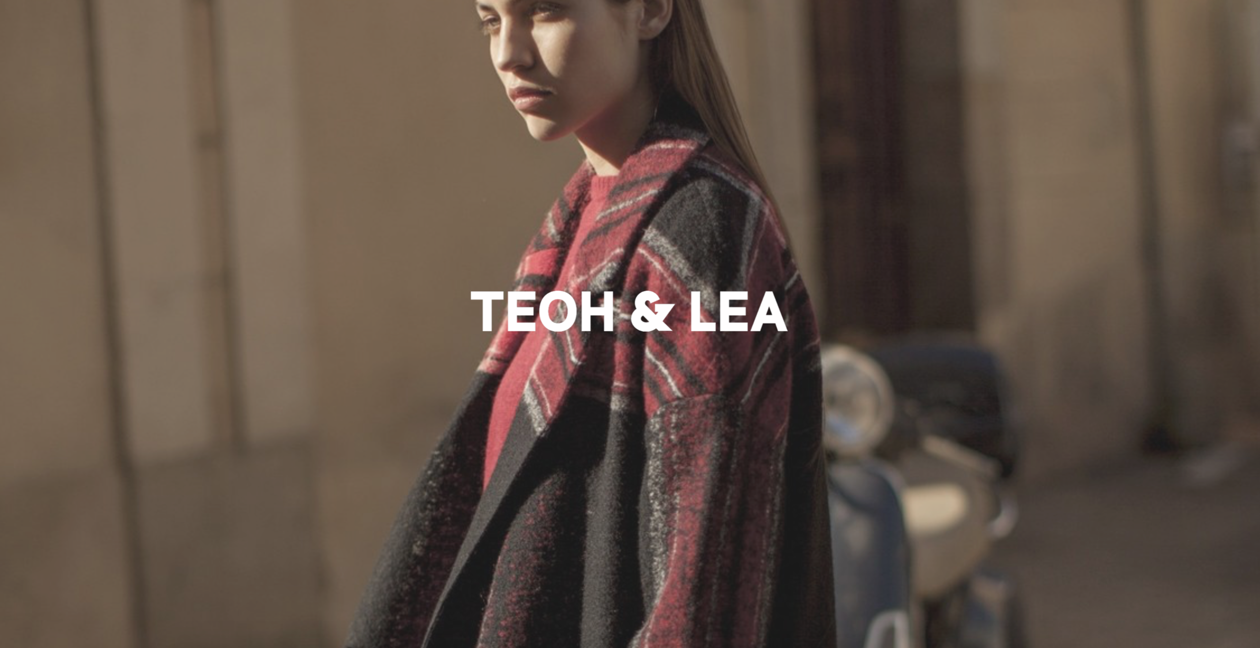 Teoh & Lea  The up-and-coming design duo, Teoh & Lea, met at a Spanish music festival in 2014. A short time after, the couple began collaborating to design their casual-chic eponymous label. The Spanish label reflects feminine, confident and relaxed attitude. Smart dressing with and easy approach.