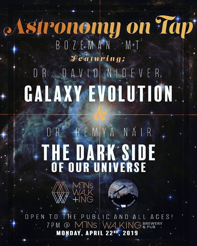 Come join Astronomy on Tap this evening (Monday, March 22nd starting at 7pm) at Mountains Walking. 💫 💫 Dr. David Nidever will present on galaxy evolution and Dr. Remya Nair will present on the dark side of our universe! As always, don't forget about the science trivia and prizes! Mark your calendars for this evening at 7pm. See you soon!