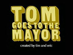 250px-Tom-goes-to-the-mayor.jpg