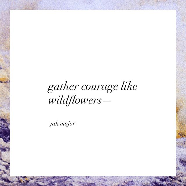 Taking the first step to launch Lohn took a lot of courage. We plucked up our courage, gathering it like wildflowers and have been on the journey ever since. #mondaymantra #quote #quoteoftheday #quotestoliveby #quotesdaily #quotesandsayings #wildflowers #courage #jakmajor #lohnquotes