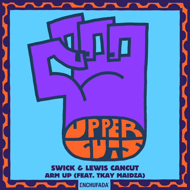 SWICK & LEWIS CANCUT FEAT . TKAY MAIDZA - ARM UP - ENCHUFADA - 2014