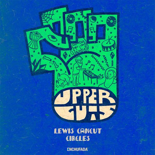 LEWIS CANCUT - CIRCLES - ENCHUFADA RECORDS - 2015