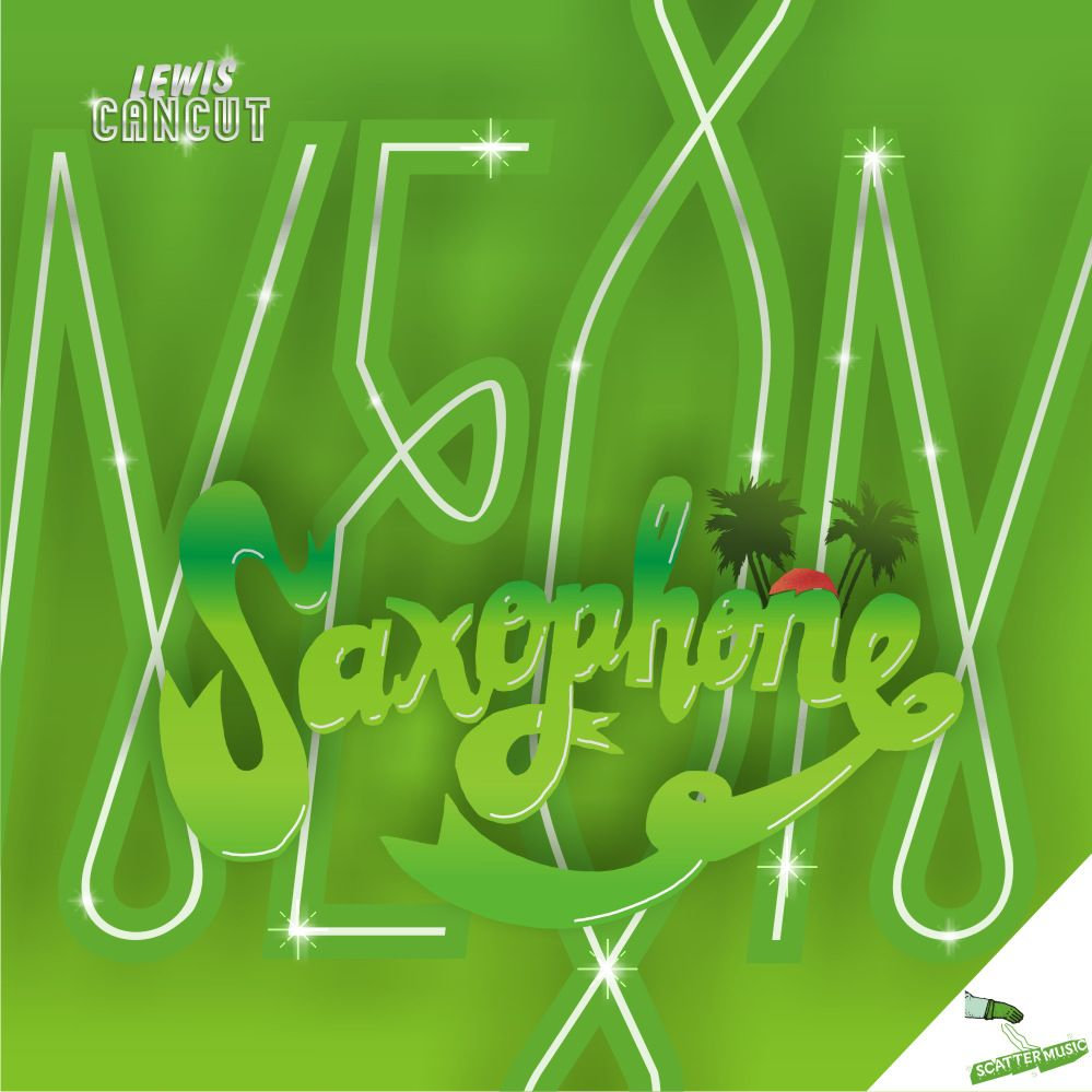 LEWIS CANCUT - NEON SAXOPHONE EP - SCATTERMUSIC - 2010