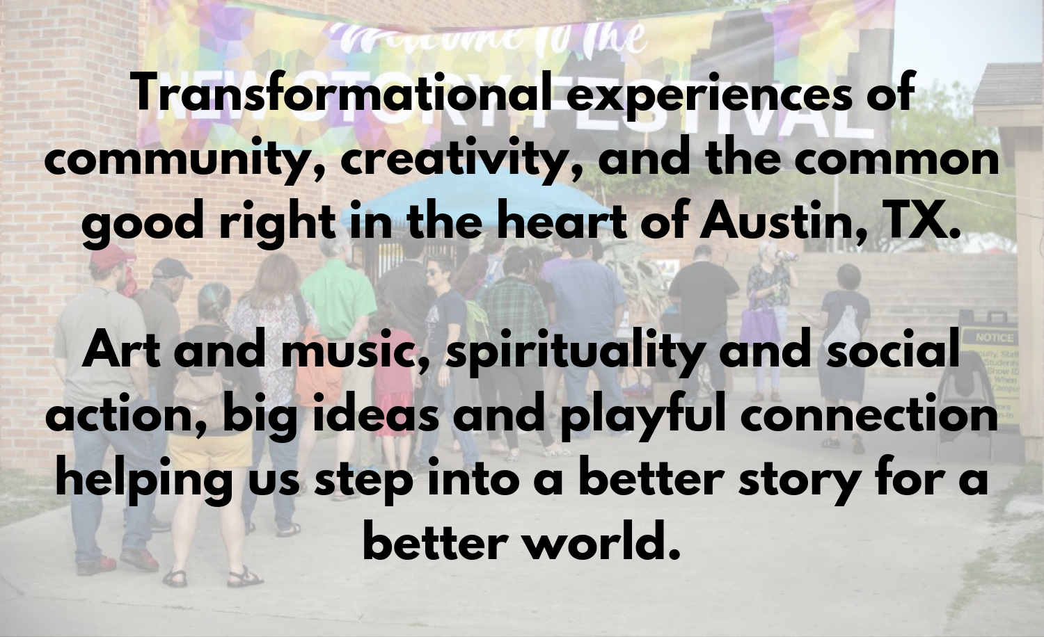 Transformational experiences of community, creativity, and the common good right in the heart of Austin, TX with art and music, spirituality and social action, big ideas and playful connection helping us step into a .png