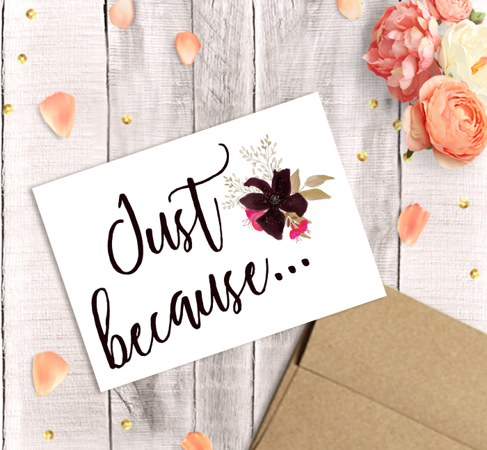 """Printable """"Just because"""" Greeting Card - Free Download  HERE"""