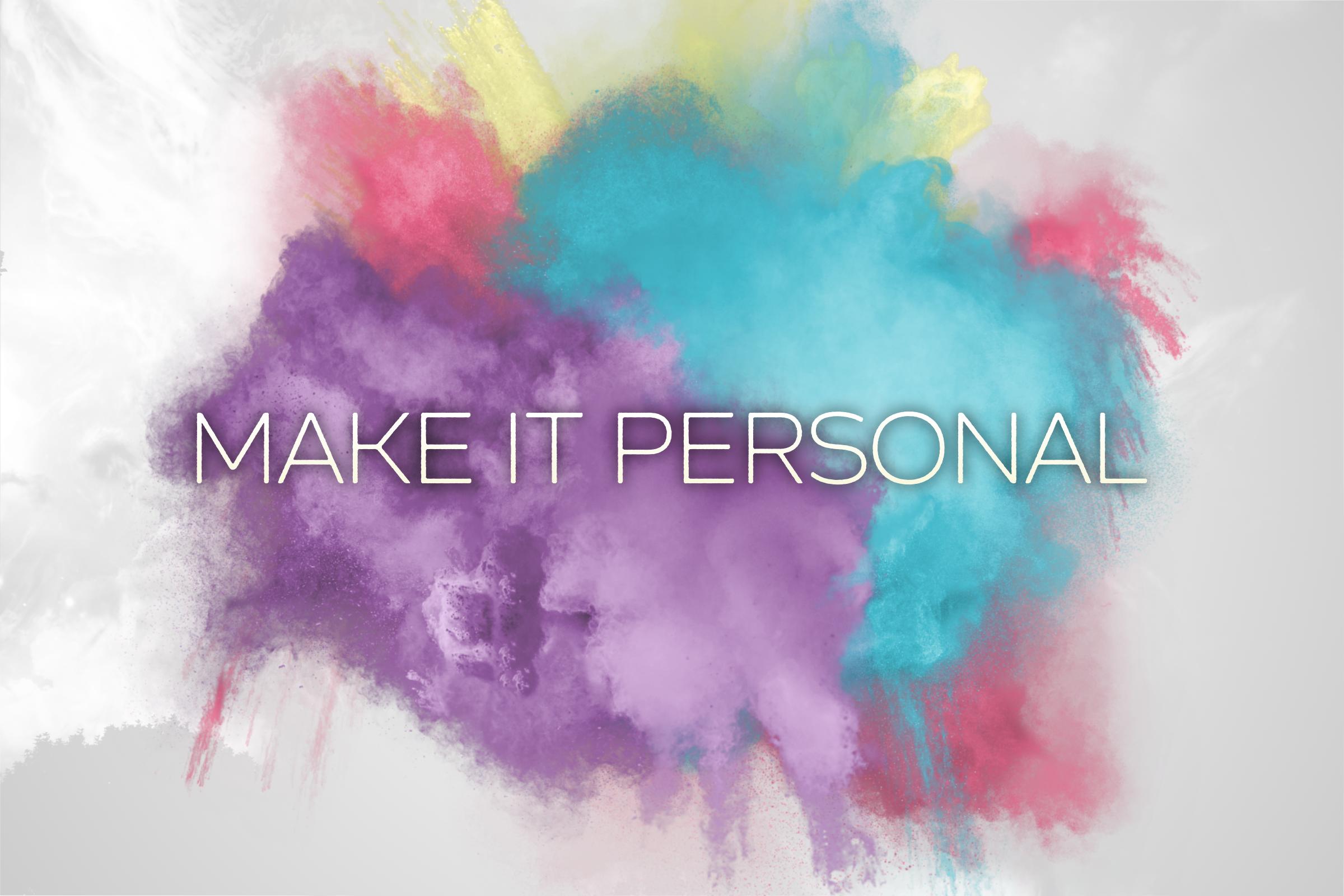 Make It Personal -