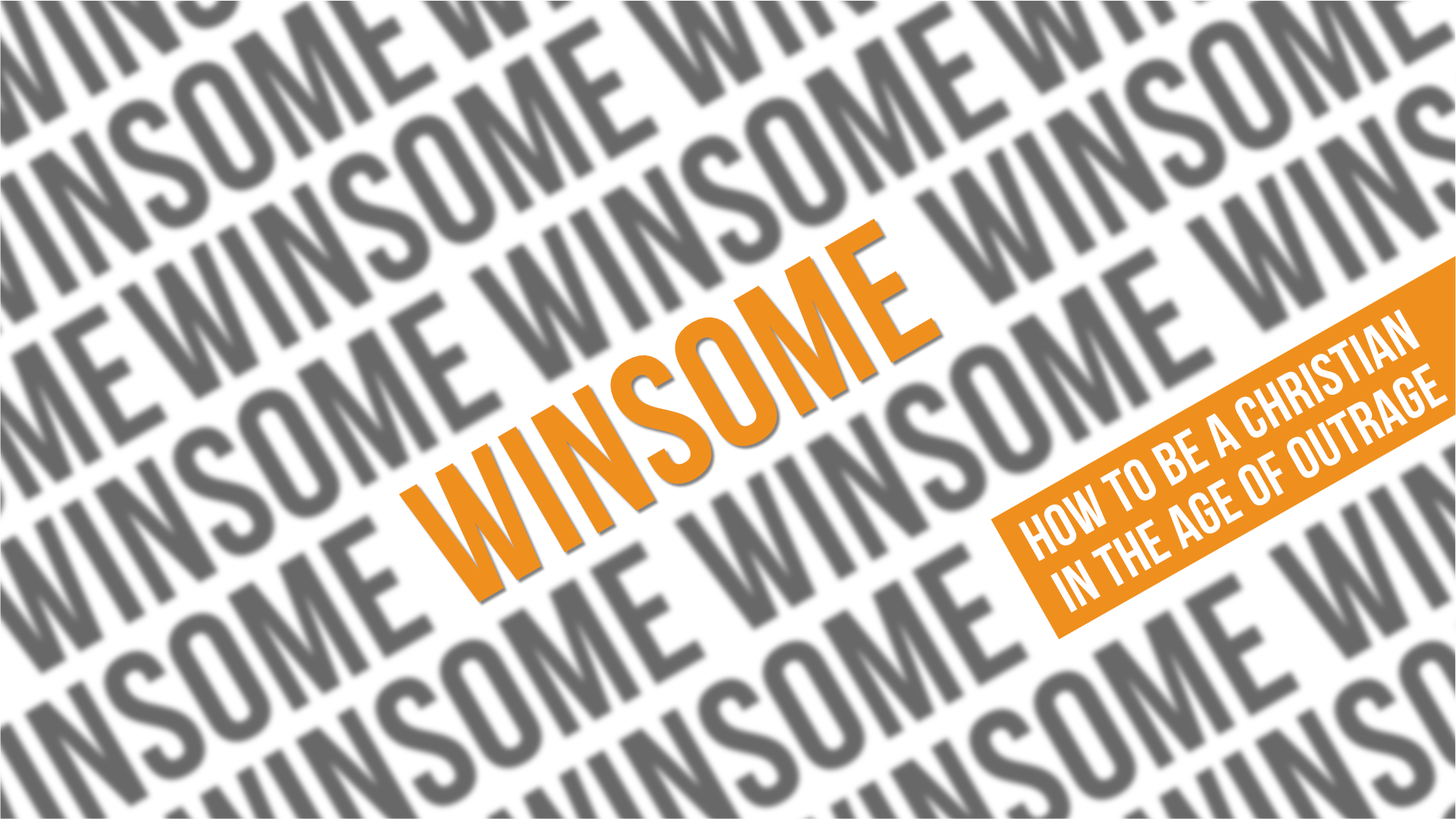Winsome:How to be a Christian in the Age of Outrage -