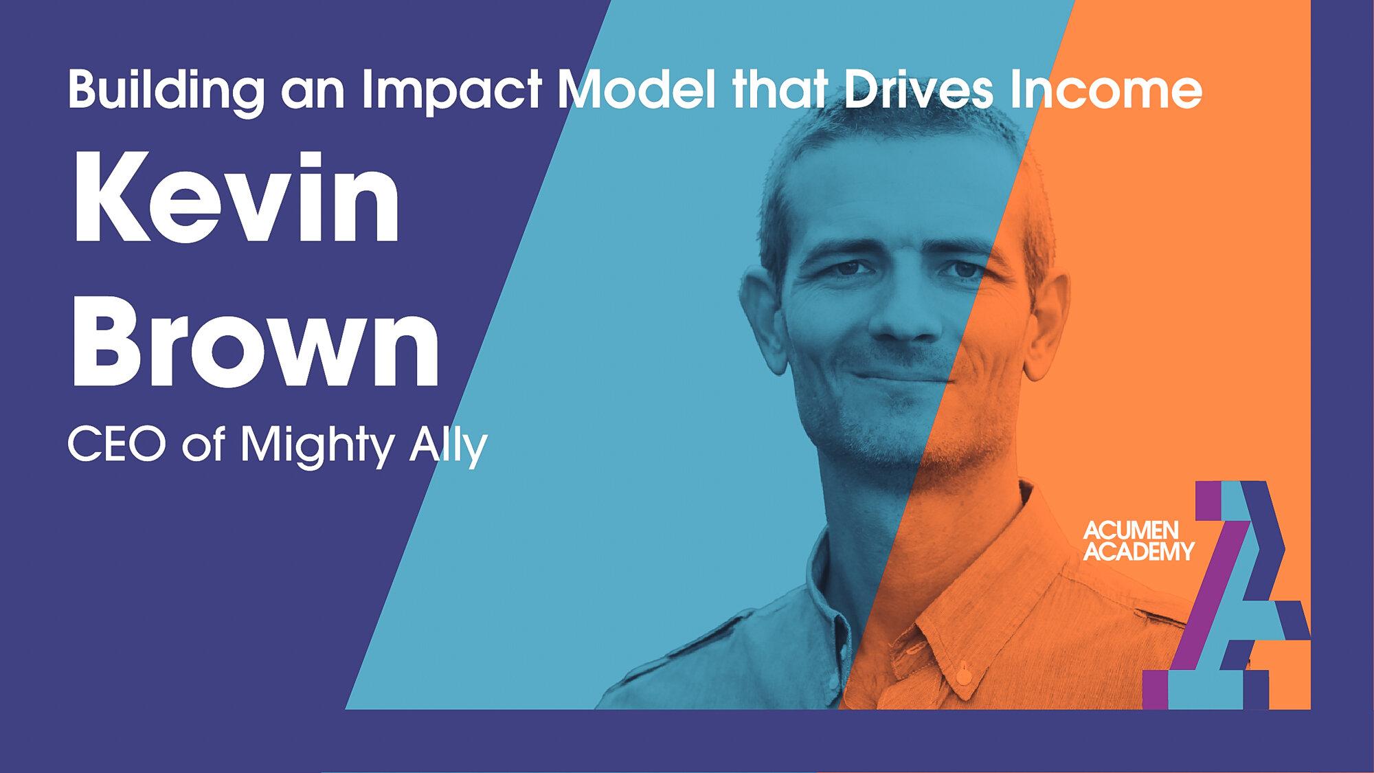 Acumen-Academy-Build-Kevin-Brown-MIGHTY-ALLY.jpg