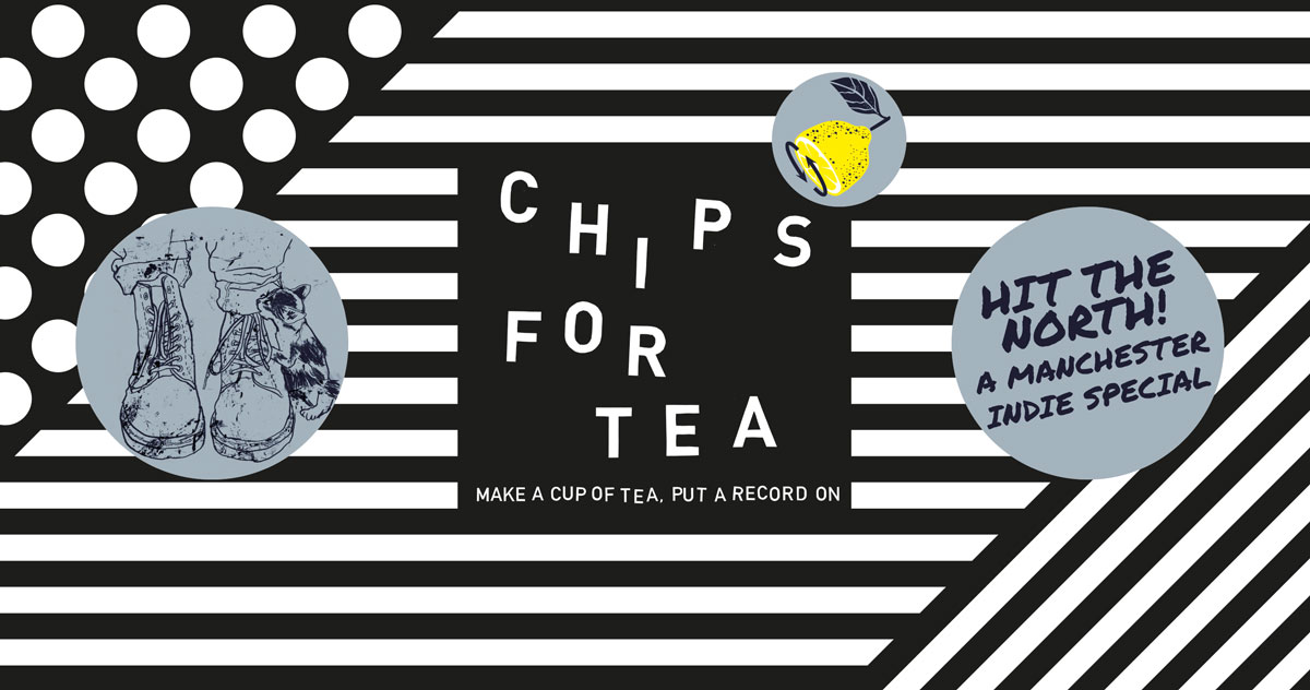 chips-for-tea-hit-the-north.jpg