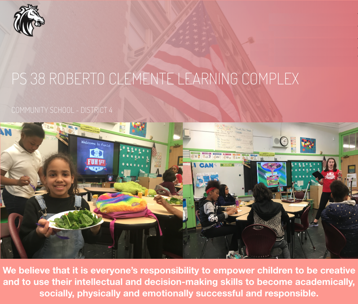 Thank you PS 38 Roberto Clemente for Taking The Fun1st Challenge Spring-2019   - This year Partnerships with Children, a community based organization, will also be partnering with us to support PS 38 teachers, scholars and their families. Partnership with Children's goal, much like ours, is to strengthen the emotional, social, and cognitive skills of all scholars so that they may be successful in school, society, and life.