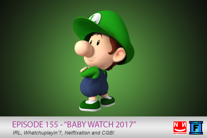 Summary - In Baby Watch 2017, we talk quite a bit more IRL than usual, including #BABYWATCH2017. Lil baby Wuigi is due any time now! Exciting! Then we talk Whatchuplayin, featuring some chat about the Netflix series The Killing and Love. Last we get into our Netflixation, Begin Again. Community Grab Bag rounds out the show, and then we pack it up and go home!