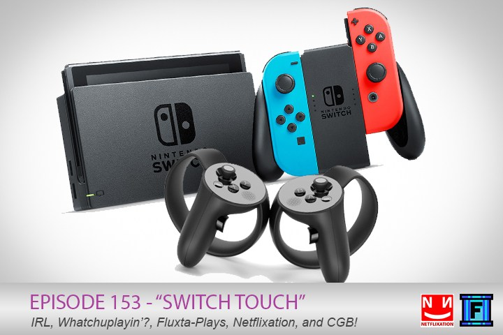Summary - In Switch Touch, Jason and Lucas talk about... well the Nintendo Switch and the Oculus Touch controllers, a Whatchuplayin' featuring Breath of the Wild and Batman: Arkham Knight (PC), Fluxatposed Plays makes a triumphant return, and finally, He Never Died, but we almost did watching it, it's the Netflixation discussion. Rounding out the show is an interesting Community Grab Bag.