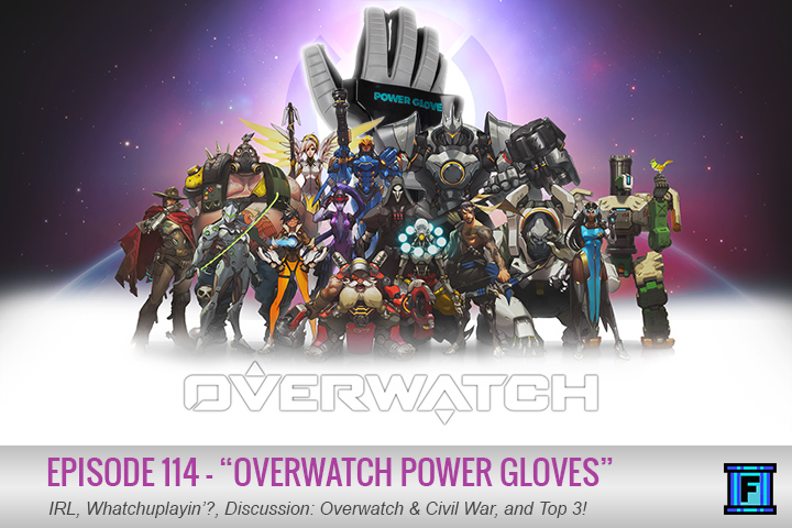 Summary - Welcome back all you Fluxtataters! Sit back, slap on a Power Glove, and tune into episode 114! Notables include our thoughts and impressions on Overwatch and Captain America: Civil War, plus we talk turkey with Top 3: Wacky Peripherals. This one's packed from beginning to end with exciting content!