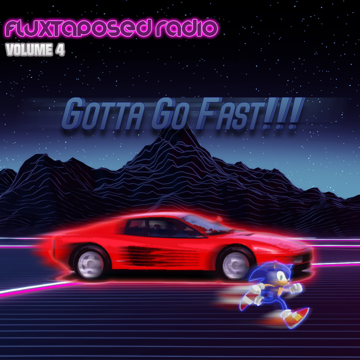 Fluxtaposed Radio Vol 4 - Gotta Go Fast!!!.jpg