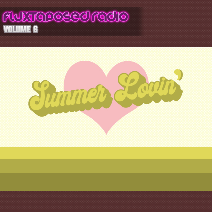 Fluxtaposed Radio Vol 6 - Summer Lovin'.jpg