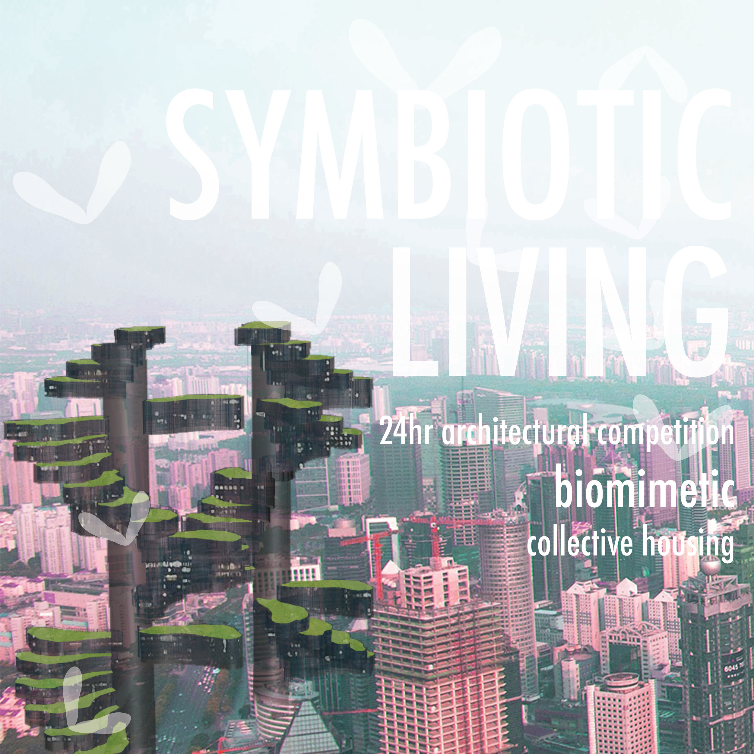 Symbiotic Living   [24hr Architectural Competition | Biomimetic]  01/12/18