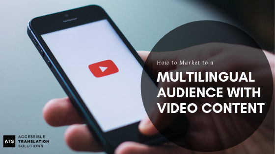 How to Market to a Multilingual Audience with Video Content.jpg