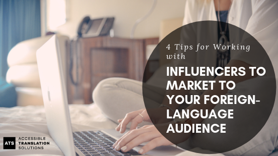 4 Tips for Working with Influencers to Market to Your Foreign-Language Audience.png
