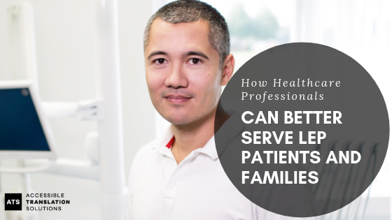 How Health Care Professionals Can Better Serve LEP Patients and Families.png