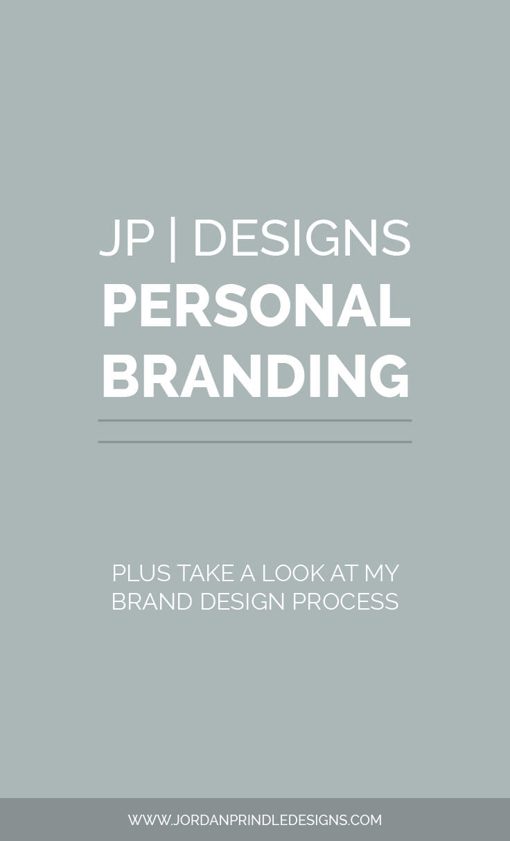 JP | Designs Personal Branding. Plus, take a look behind the curtain at my brand design process.