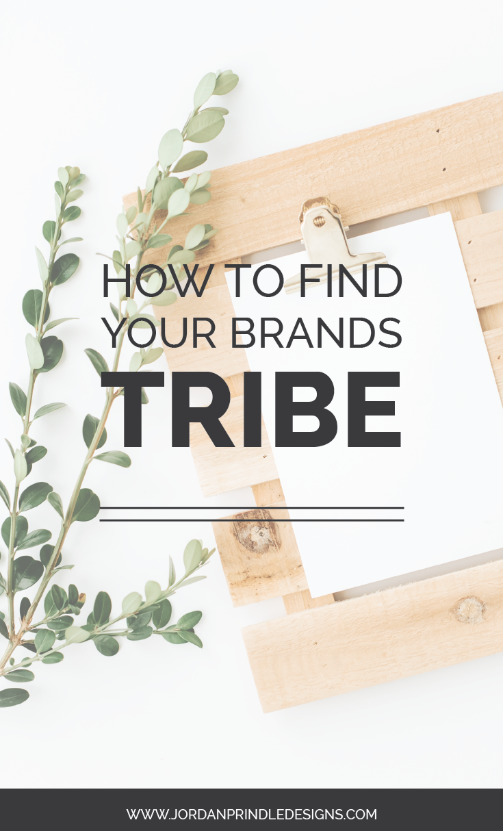 How to Find Your Brands Tribe | Part one of a two part series brings you 8 helpful tips to finding your creative business tribe. Research your audience, be intentional with your brand and creatively utilize social media. Read all my tips at www.jordanprindledesigns.com