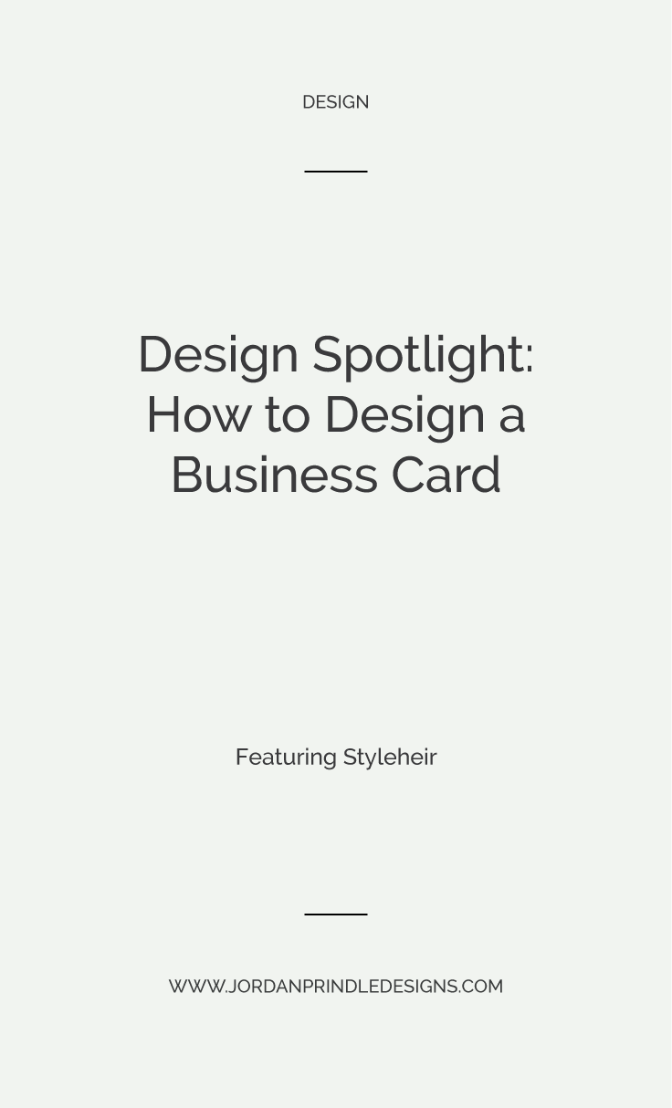 Design Spotlight: How to Design a Business Card | This blog post takes you step-by-step through the process of designing a business card with design examples at www.jordanprindledesigns.com #branddesign #custombranddesign #businesscarddesign