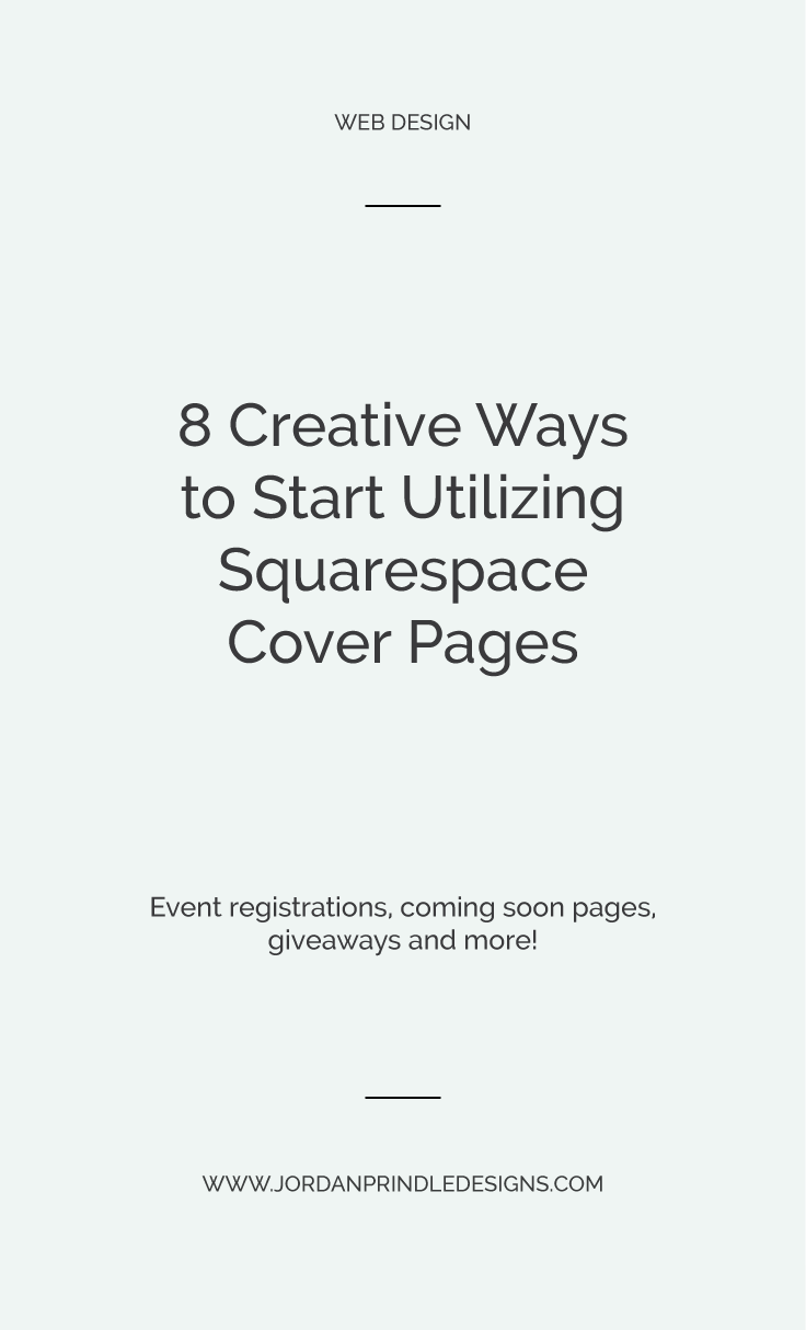 8 Creative Ways to Utilize Squarespace Cover Pages | Start promoting your upcoming event, brand launch or giveaway with Squarespace. Read how at www.jordanprindledesigns.com #squarespace #branddesigner #branding
