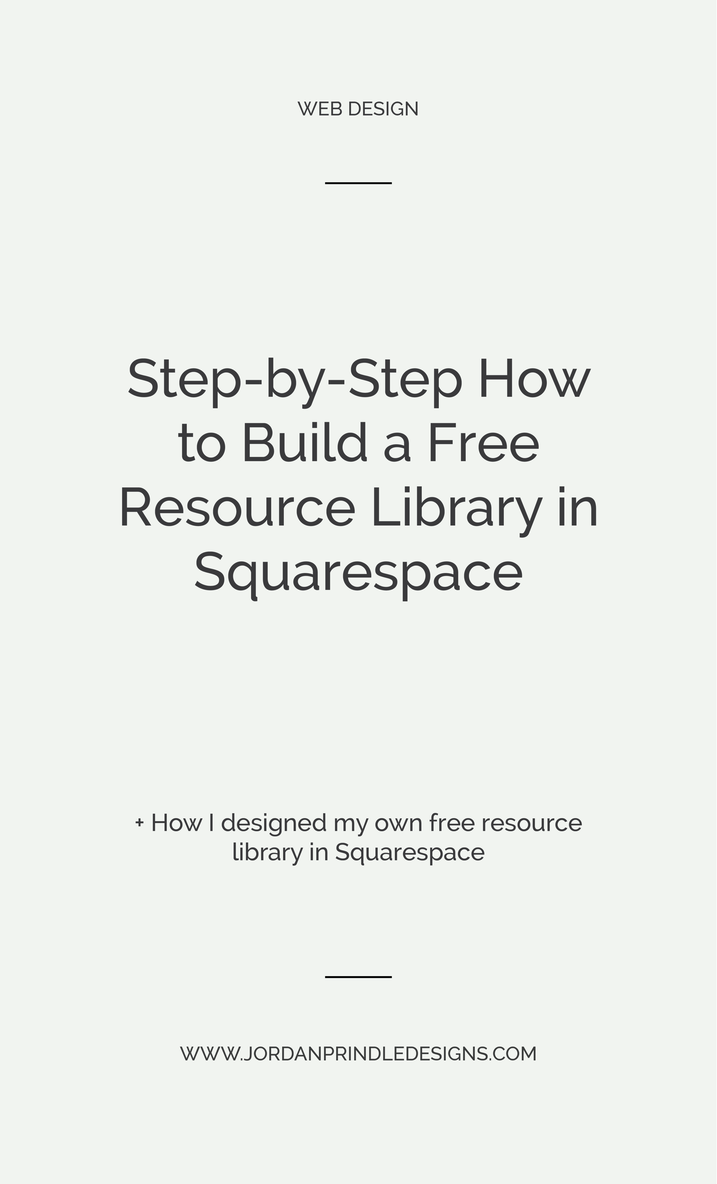 Step-by-step How to Build a Free Resource Library in Squarespace | Want to grow your email list easily? Have a Squarespace website? Keep reading at www.jordanprindledesigns.com #squarespace #webdesign #smallbusiness