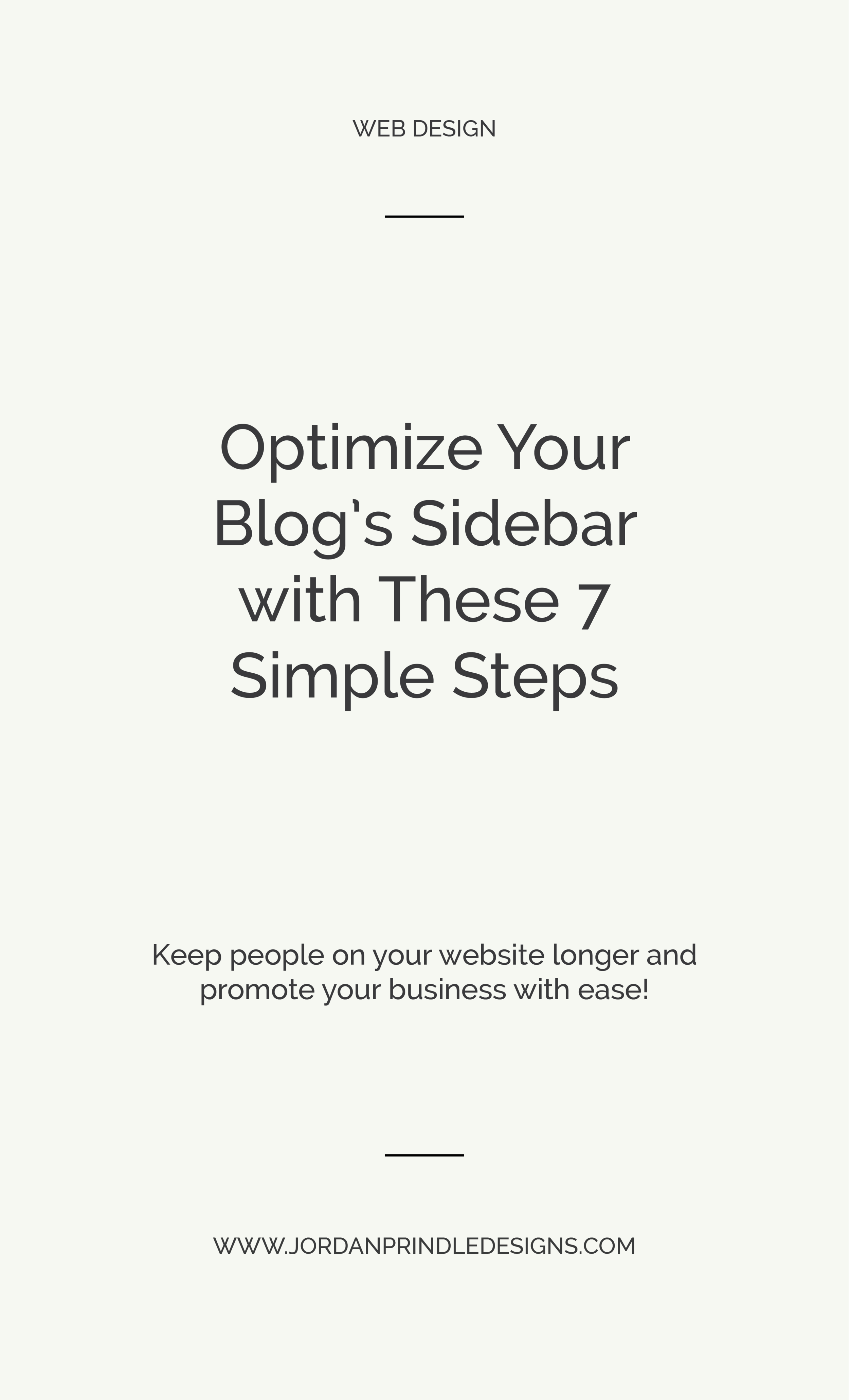 Optimize Your Blog's Sidebar With These 7 Simple Tips | As a creative entrepreneur you know the importance of blogging. But, do you know how to design your Squarespace's blog sidebar so that it actually converts? Read my seven tips at www.jordanprindledesigns.com #squarespacedesign #blogger #creativeentrepreneur
